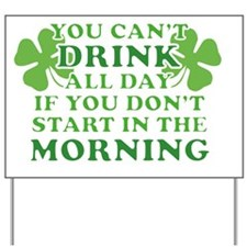 Drink All Day Yard Sign