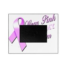 I Wear Pink for my Mom Picture Frame