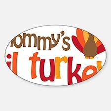 Mommys Lil Turkey Sticker (Oval)