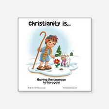 "Christianity is... Having t Square Sticker 3"" x 3"""