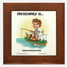 Christianity is... Appreciating Friend Framed Tile