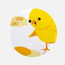 "are you ok 3.5"" Button"