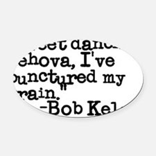 Bob Kelso Scrubs Quote Oval Car Magnet
