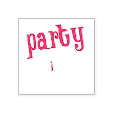 """PartyStarter_dark Square Sticker 3"""" x 3"""""""