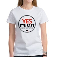 Yes Its Fast Tee