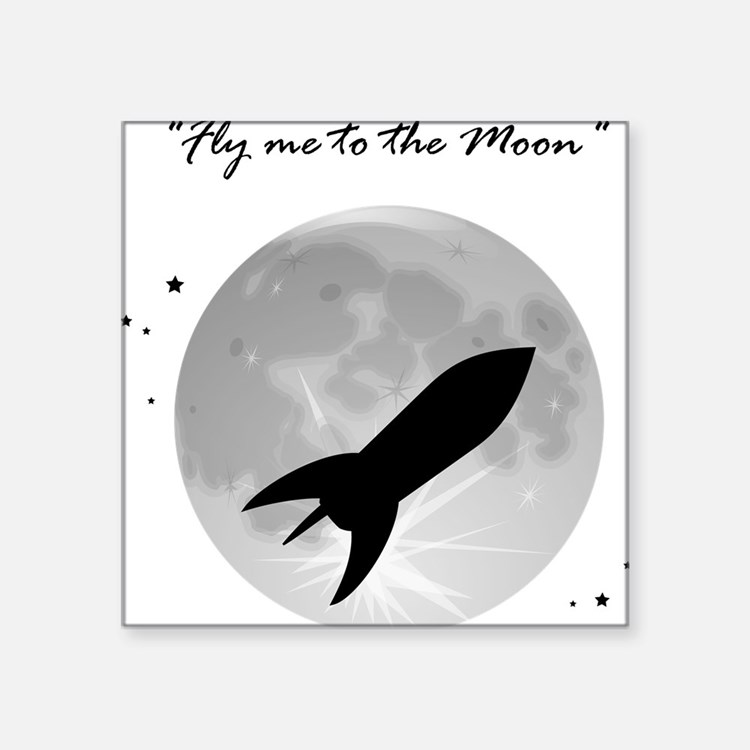"""Fly me to the moon 2 Square Sticker 3"""" x 3"""""""