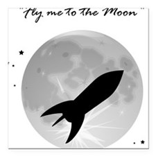 "Fly me to the moon 2 Square Car Magnet 3"" x 3"""