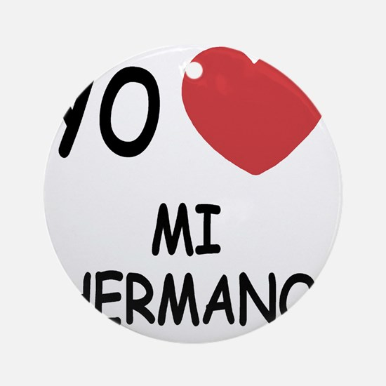MI_HERMANO Round Ornament