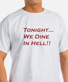 Tonight We Dine In Hell T-Shirt