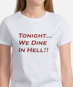 Tonight We Dine In Hell Women's T-Shirt
