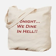 Tonight We Dine In Hell Tote Bag