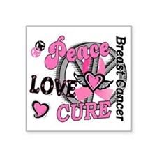 "- Breast Cancer Peace Love  Square Sticker 3"" x 3"""