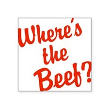 """Where's The Beef? Square Sticker 3"""" x 3"""""""