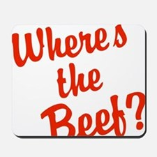 Where's The Beef? Mousepad