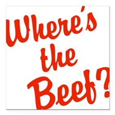 "Where's The Beef? Square Car Magnet 3"" x 3"""