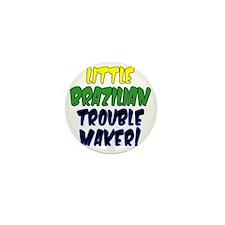 Little Brazilian Trouble Maker Mini Button