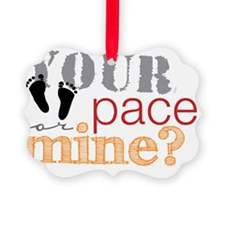 your pace feetR Ornament