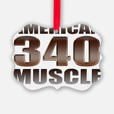 american muscle 340 Ornament