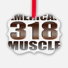 american muscle 318 Ornament