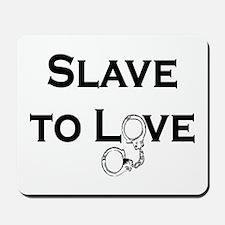 SLAVE TO LOVE Mousepad