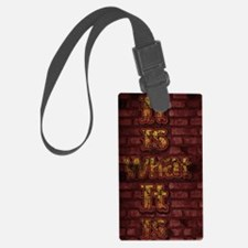 Bricks It is what it is Luggage Tag