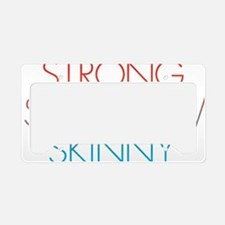 Strong is the new Skinny Blue License Plate Holder