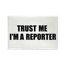 Trust Me, I'm A Reporter Rectangle Magnet
