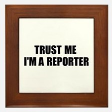 Trust Me, I'm A Reporter Framed Tile