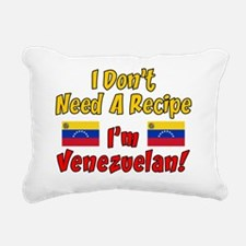Dont Need Recipe Venezue Rectangular Canvas Pillow
