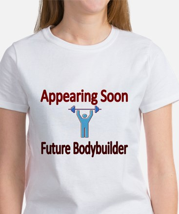 Appearing Soon.Future Bodybuilder T-Shirt