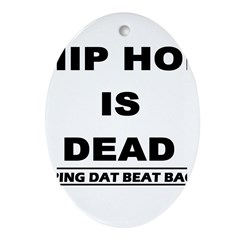 HIP HOP IS DEAD Oval Ornament