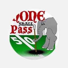 "None.Shall.Pass 3.5"" Button"