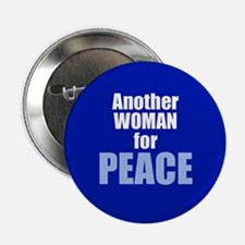 ANOTHER WOMAN FOR PEACE Button