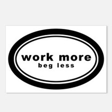 work more beg less4 Postcards (Package of 8)