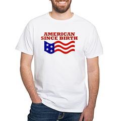American Since Birth Shirt
