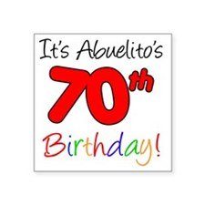 "Abuelitos 70th Birthday Square Sticker 3"" x 3"""