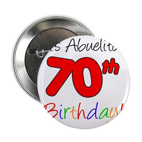 "Abuelitos 70th Birthday 2.25"" Button"