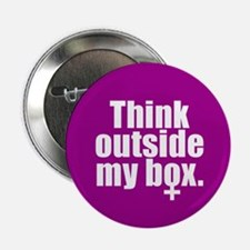 THINK OUTSIDE MY BOX Button