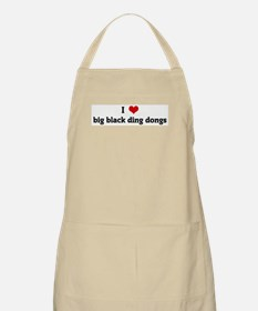 I Love big black ding dongs BBQ Apron
