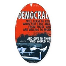 DEMOCRACY WILL CEASE 23x35 print Decal