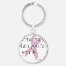 Sometimes When You Fall Round Keychain