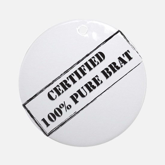 Certified Brat Round Ornament