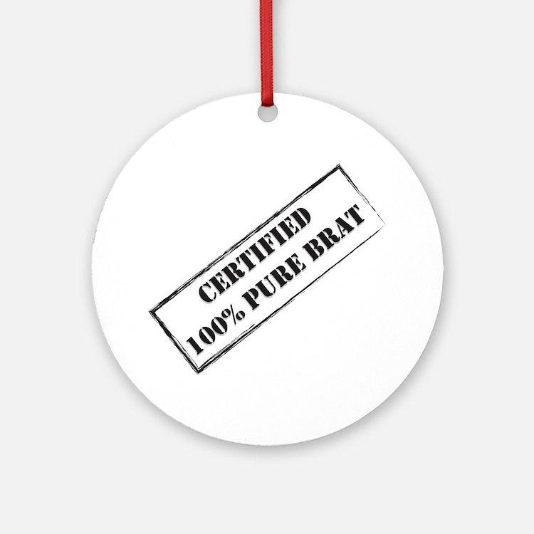 Certified Brat Round Ornament