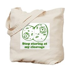 Stop Staring at my Cleavage Tote Bag