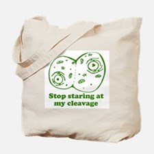 Stop Staring at my Cleavage Tote Bag