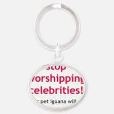 Stop Worshipping Celebrities Iguana  Oval Keychain