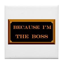 I'M THE BOSS Tile Coaster