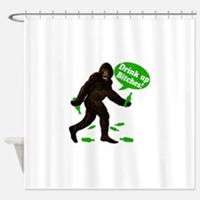 Big Foot Drink Up Bitches Green 735 Shower Curtain