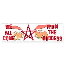"""""""All From the Goddess"""" Bumper Bumper Sticker"""