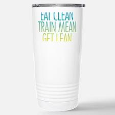 Eat Clean Train Mean Get Lean Travel Mug
